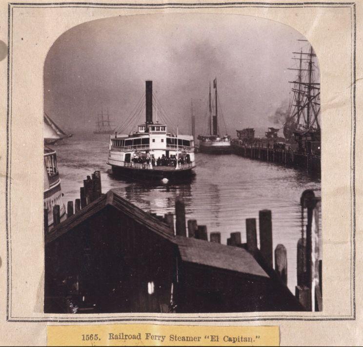 1565. Railroad Ferry Steamer El Capitan. 1860 : 1870